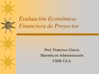 Evaluación Económica-Financiera  de  Proyectos
