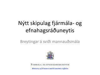 Nýtt skipulag fjármála- og efnahagsráðuneytis