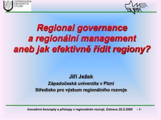 Regional governance  a regionální management  aneb jak efektivně řídit regiony?