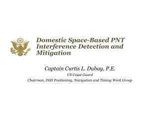 Domestic Space-Based PNT Interference Detection and Mitigation