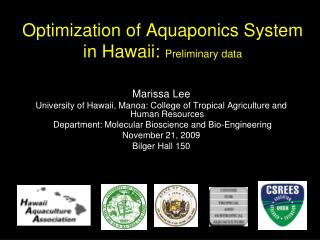 Optimization of Aquaponics System in Hawaii:  Preliminary data