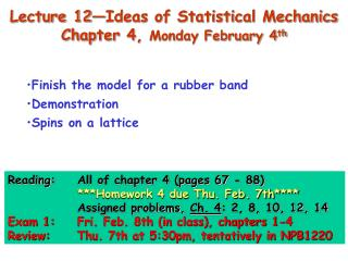 Lecture 12—Ideas of Statistical Mechanics Chapter 4,  Monday February 4 th