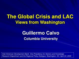 The Global Crisis and LAC Views from Washington