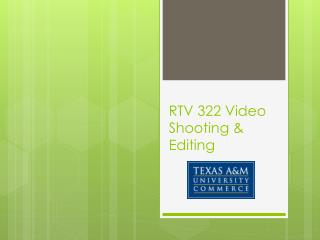 RTV  322 Video Shooting & Editing