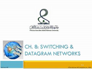 Ch. 8: Switching & Datagram Networks