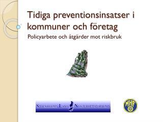 Tidiga preventionsinsatser i kommuner och f�retag