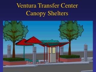 Ventura Transfer Center Canopy Shelters