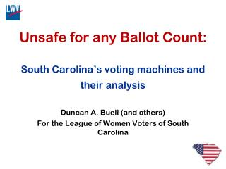 Unsafe for any Ballot Count: South Carolina ' s voting machines and their analysis
