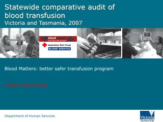 Statewide comparative audit of blood transfusion Victoria and Tasmania, 2007