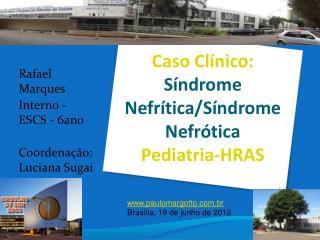 Caso Clínico: Síndrome Nefrítica/Síndrome Nefrótica Pediatria-HRAS