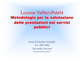 Lezione ValServPub04 Metodologia per la valutazione delle prestazioni nei servizi pubblici
