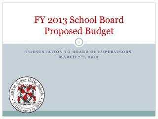FY 2013 School Board  Proposed Budget