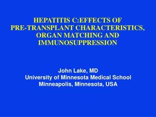 HEPATITIS C:EFFECTS OF PRE-TRANSPLANT CHARACTERISTICS, ORGAN MATCHING AND IMMUNOSUPPRESSION