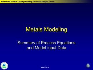 Metals Modeling