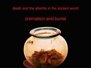 Death and the afterlife in the ancient world  cremation and burial