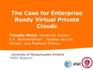 The Case for Enterprise Ready Virtual Private Clouds