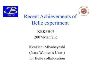 Recent Achievements of   Belle experiment