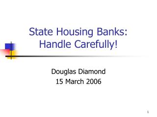 State Housing Banks: Handle Carefully!