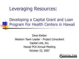 Leveraging Resources:   Developing a Capital Grant and Loan Program For Health Centers in Hawaii