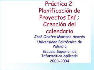 Práctica 2: Planificación de Proyectos Inf.: Creación del calendario