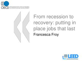 From recession to recovery: putting in place jobs that last