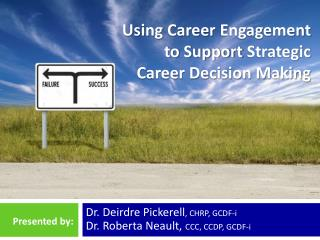 Using Career  Engagement  to Support  Strategic  Career  Decision Making