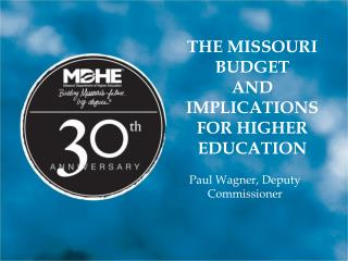 The Missouri budget AND IMPLICATIONS FOR HIGHER EDUCATION