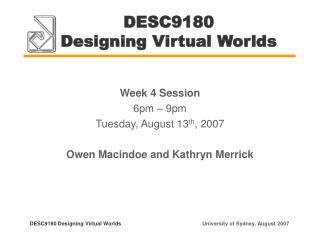 DESC9180  Designing Virtual Worlds
