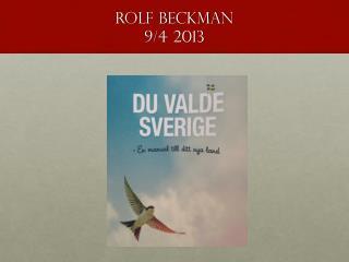 ROLF BECKMAN 9/4 2013