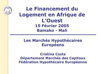 Le Financement du Logement en Afrique de L'Ouest 15 Février 2005  Bamako - Mali