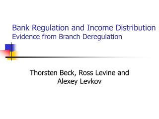 Bank Regulation and Income Distribution Evidence from Branch Deregulation
