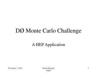 D� Monte Carlo Challenge