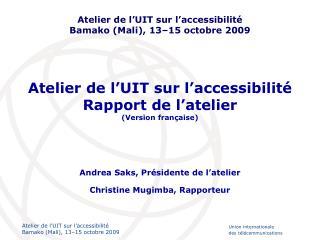 Atelier de l'UIT sur l'accessibilité Rapport de l'atelier (Version française)