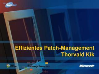 Effizientes Patch-Management Thorvald Kik
