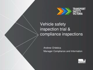 Vehicle safety inspection trial & compliance inspections