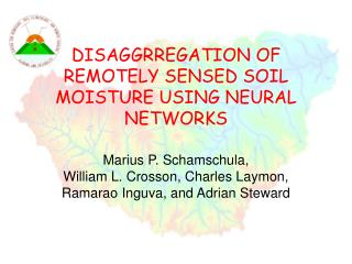 DISAGGRREGATION OF REMOTELY SENSED SOIL MOISTURE USING NEURAL NETWORKS