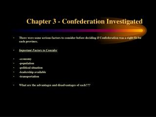 Chapter 3 - Confederation Investigated