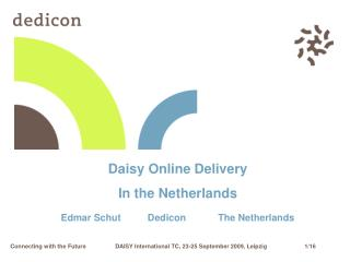Daisy Online Delivery In the Netherlands Edmar Schut          Dedicon            The Netherlands