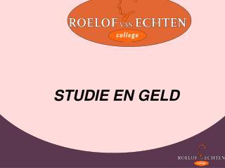 STUDIE EN GELD