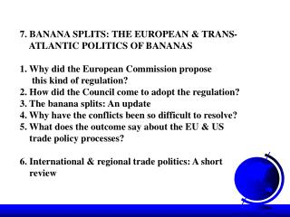 7. BANANA SPLITS: THE EUROPEAN & TRANS-     ATLANTIC POLITICS OF BANANAS