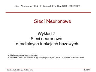 Wykład  7 Sieci neuronowe  o radialnych funkcjach bazowych