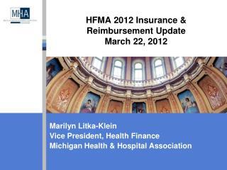 HFMA 2012 Insurance &  Reimbursement Update March 22, 2012