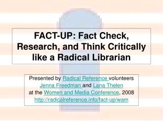 FACT-UP: Fact Check, Research, and Think Critically like a Radical Librarian