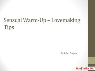 Sensual Warm-Up � Lovemaking Tips