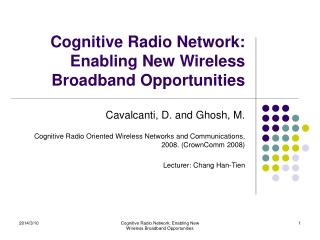 Cognitive Radio Network: Enabling New Wireless Broadband Opportunities