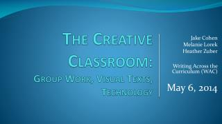 The Creative Classroom :  Group Work, Visual Texts, Technology