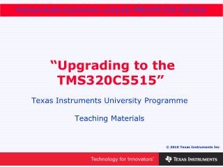 """Upgrading to the TMS320C5515"""