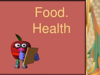 Food.  Health