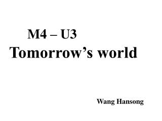 M4 – U3 Tomorrow's world