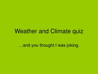 Weather and Climate quiz